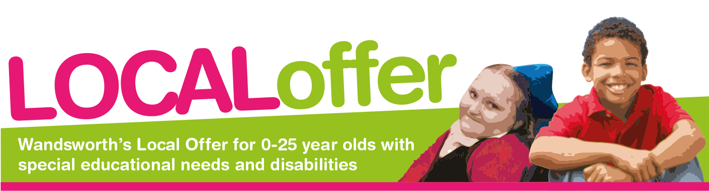 Local Offer - Wandsworth's local offer for 0-25 year olds with special educational needs and disabilities